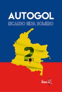 Autogol - Ricardo Silva romero - La Navaja Suiza Editores