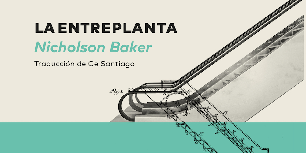 La entreplanta - Nicholson Baker - La Navaja Suiza Editores