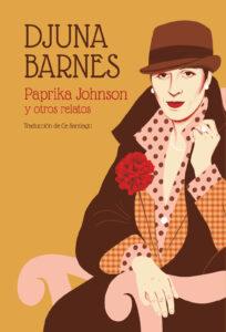Paprika Johnson y otros relatos - Djuna Barnes - La Navaja Suiza Editores