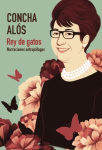 Rey de gatos - Concha Alos - La Navaja Suiza Editores