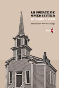 La suerte de Omensetter - William H Gass - La Navaja Suiza Editores