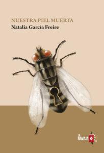 Nuestra piel muerta - Natalia Garcia Freire - La Navaja Suiza Editores