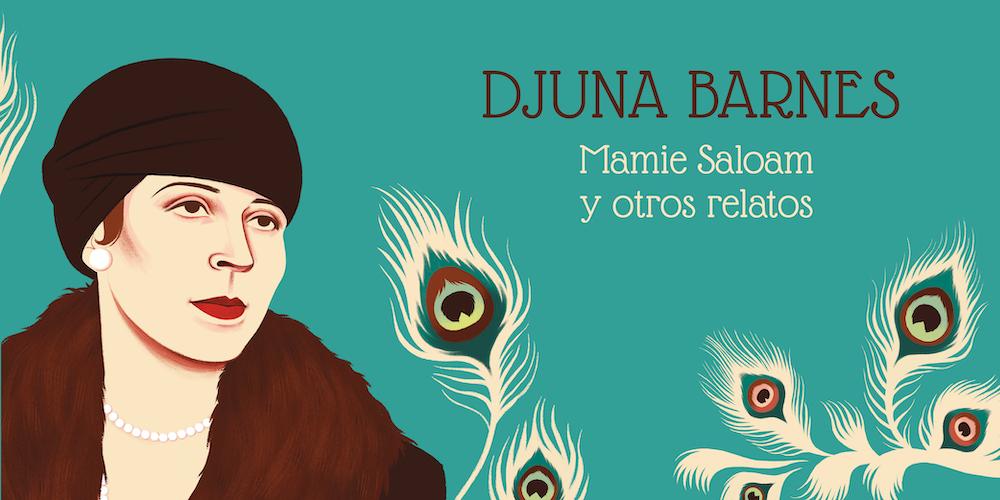 Mamie Saloam y otros relatos - Djuna Barnes - La Navaja Suiza Editores