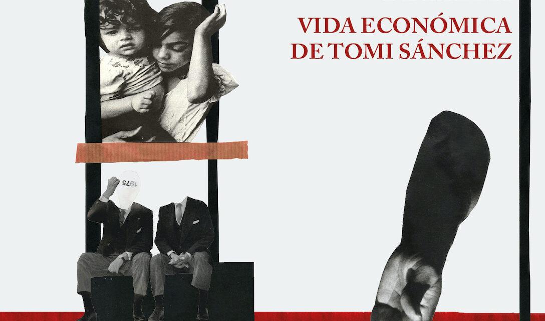 Vida económica Tomi Sánchez - Javier Sáez de Ibarra - La Navaja Suiza Editores