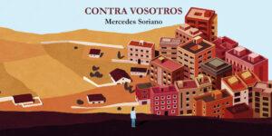 Contra vosotros - Mercedes Soriano - La Navaja Suiza Editores